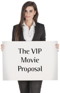 The VIP Movie Proposal